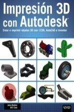 Impresión 3D con Autodesk : crear e imprimir objetos 3D con 123D, AutoCAD e Inventor