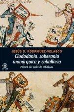 Ciudadanía, soberanía monárquica y caballería : poética del orden de caballería