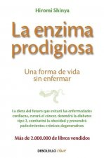 La Enzima Prodigiosa. (the Enzyme Factor: How to Live Long and Never Be Sick)