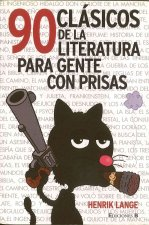 90 Clasicos de la Literatura Para Gente Con Prisas = 90 Classics Books for People in a Hurry