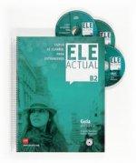 ELE actual, B2. Guía didáctica