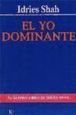 El Yo Dominante = The Commanding Self