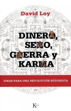 Dinero, Sexo, Guerra y Karma: Ideas Para una Revolucion Buddhista = Money, Sex, War and Karma