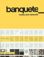 Banquete: Nodes and Networks