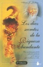 Los Diez Secretos de la Riqueza Abundante = The Secrets of Abundant Wealth