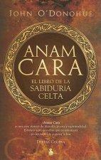 Anam Cara: El Libro de la Sabiduria Celta = Anam Cara