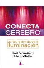 Conecta Tu Cerebro: La Neurociencia de la Iluminacion = Power Your Brain