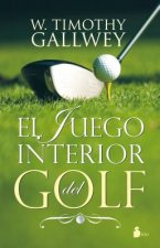 El Juego Interior del Golf = The Inner Game of Golf