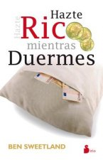 Hazte Rico Mientras Duermes = Grow Rich While You Sleep