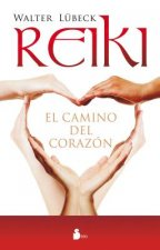 Reiki, el Camino del Corazon = Reiki, the Path of the Heart