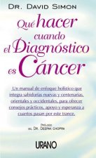 Que Hacer Cuando el Diagnostico Es Cancer = Return to Wholeness