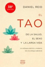 El Tao de la Salud, Sexo y Larga Vida: Un Enfoque Practico y Moderno de una Antigua Sabiduria = The Tao of Health, Sex and Longevity