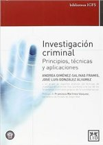 Investigacion Criminal: Principios, Technicas y Aplicaciones