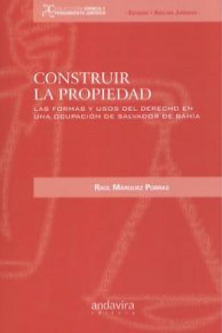 Construir la propiedad : las formas y usos del derecho en una ocupación de Salvador de Bahía