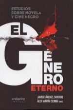 El género eterno : estudios sobre novela y cine negro