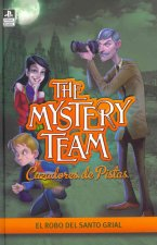The Mystery Team 2. El robo del Santo Grial
