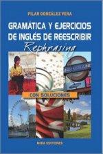 Gramática y ejercicios de inglés de reescribir: Con soluciones