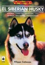 El siberian husky : historia, carácter, selección, uso, cría, educación, enfermedades