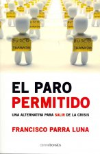 El Paro Permitido: Una Alternativa Para Salir de la Crisis = Allowed Unemployment