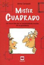 Mister Cuadrado : un recorrido por el sorpendente mundo de la geometría