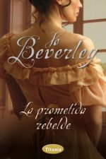 La Prometida Rebelde = An Unwilling Bride