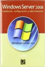 Windows Server 2008 : instalación, configuración y administración