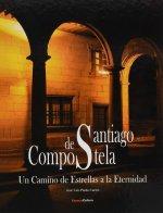 Santiago de Compostela : un camino de estrellas a la eternidad