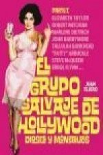 El grupo salvaje de Hollywood : dioses y monstruos