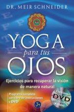 Yoga para tus ojos : ejercicios para recuperar la visión de manera natural