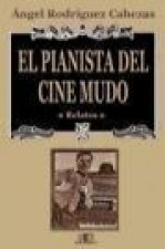El pianista del cine mudo (relatos)