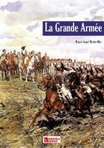 La Grande Armee: Introduction to Napoleon's Army