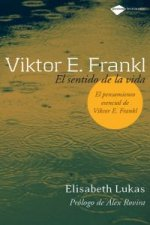 Viktor E. Frankl : el sentido de la vida