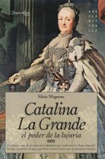 Catalina la Grande: El Poder de la Lujuria = Catherine the Great