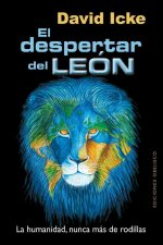 El Despertar del Leon: La Humanidad, Nunca Mas de Rodillas = The Awakening of the Lion