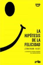 La hipótesis de la felicidad : la búsqueda de verdades modernas en la sabiduría antigua