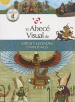 El Abece Visual de Mitos y Leyendas Universales = The Illustrated Basics of World Myths and Legends