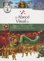 El Abece Visual de Paises, Religiones y Culturas del Mundo = The Illustrated Basics of Countries, Religions, and Cultures of the World