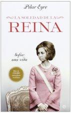 La soledad de la reina : Sofía : una vida