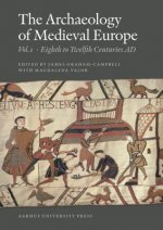 The Archaeology of Medieval Europe: Volume 1, Eighth to Twelfth Centuries Ad and Volume 2, Twelfth to Sixteenth Centuries