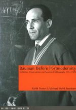 Bauman Before Postmodernity: Invitation, Conversations and Annotated Bibliography 1953-1989