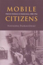 Mobile Citizens: French Indians in Indo-China, 1858-1954