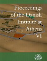 Proceedings of the Danish Institute at Athens VI