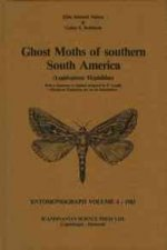 Ghost Moths of Southern South America (Lepidoptera: Hepialidae): With a Summary in Spanish by P. Gentili