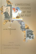 Contesting Visions of the Lao Past: Lao Historiography at the Crossroads
