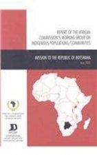 Reports of the African Commission's Working Group on Indigenous Populations/Communities in Africa: Mission to the Republic of Botswana, 15-23 June 200
