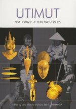 Utimut: Past Heritage-Future Partnerships: Discussions on Repatriation in the 21st Century