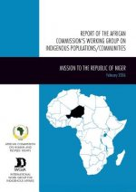 Report of the African Commission's Working Group on Indigenous Populations/Communities: Mission to the Republic of Niger, 14-24 February 2006