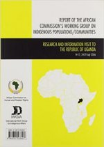 Report of the African Commissions Working Group on Indigenous Populations/Communities: Research and Information Visit to the Republic of Uganda, July