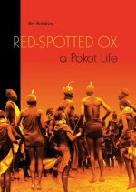Red-Spotted Ox: A Pokot Life