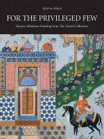 For the Privileged Few: Islamic Miniature Painting from the David Collection